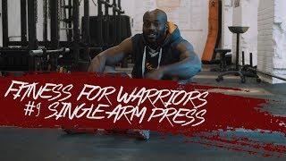 Aristo Luis - Fitness for Warriors #9 Single Arm Press
