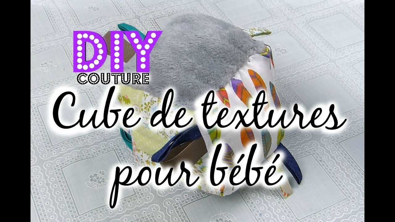 tutoriel n 7 diy coudre un cube de textures pour b b youtube. Black Bedroom Furniture Sets. Home Design Ideas