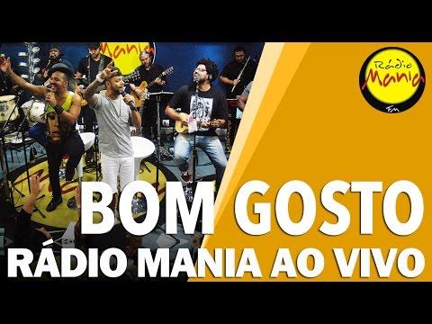 🔴 Radio Mania - Bom Gosto - Agora Perdeu / Te Dar Amor / Jeito Carinhoso