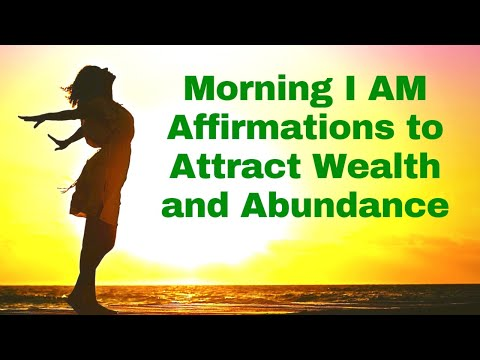 Morning I AM Affirmations to Attract Wealth & Abundance! 21 Day Challenge!
