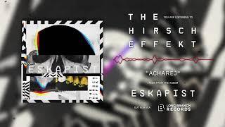 The Hirsch Effekt - ACHAREJ
