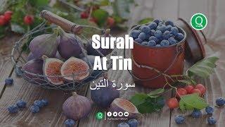 Download Surah At Tin سورة التين - Muhammad Al Muqit Murottal Al Quran Terindah
