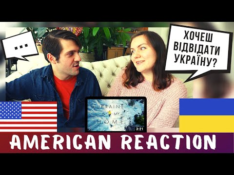 "UKRAINE IS MY HOME — РЕАКЦІЯ АМЕРИКАНЦЯ на ""МОЙ ДОМ УКРАИНА"" — By Nazar Dorosh [REACTION TO UKRAINE]"