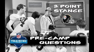 Football Gameplan's 3 Point Stance - Steelers Pre-Camp Questions