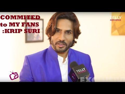 I Am Commited To My Fans: Krip Suri | INTERVIEW | Ravi Of Kalash EK Vishwaas