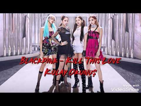BLACKPINK - Kill This Love Karaoke (Kolay Okunuş)