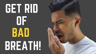 How to Get Rid of Bad Breath INSTANTLY!