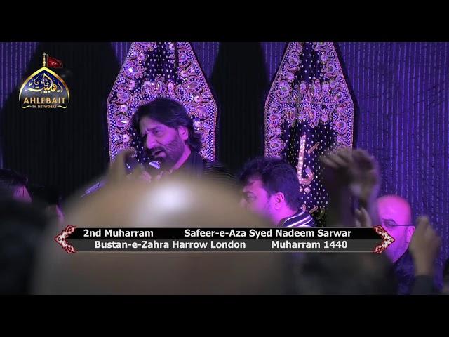 Safeer e Aza Nadeem Sarwar 2018 I 2nd Muharram 1440 I Bustan e Zahra London F