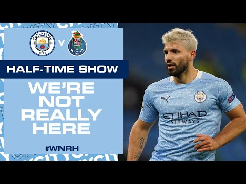 LIVE | HALF-TIME UPDATE MAN CITY v PORTO | SERGIO AGUERO FIRST GOAL OF SEASON #WNRH