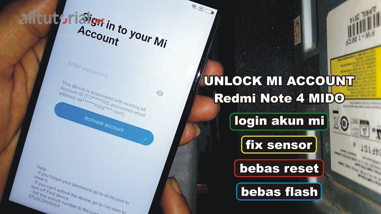 Cara Unlock Remove Mi Account Xiaomi Note 4 MIDO & Fix Sensor | UPDATE 2018