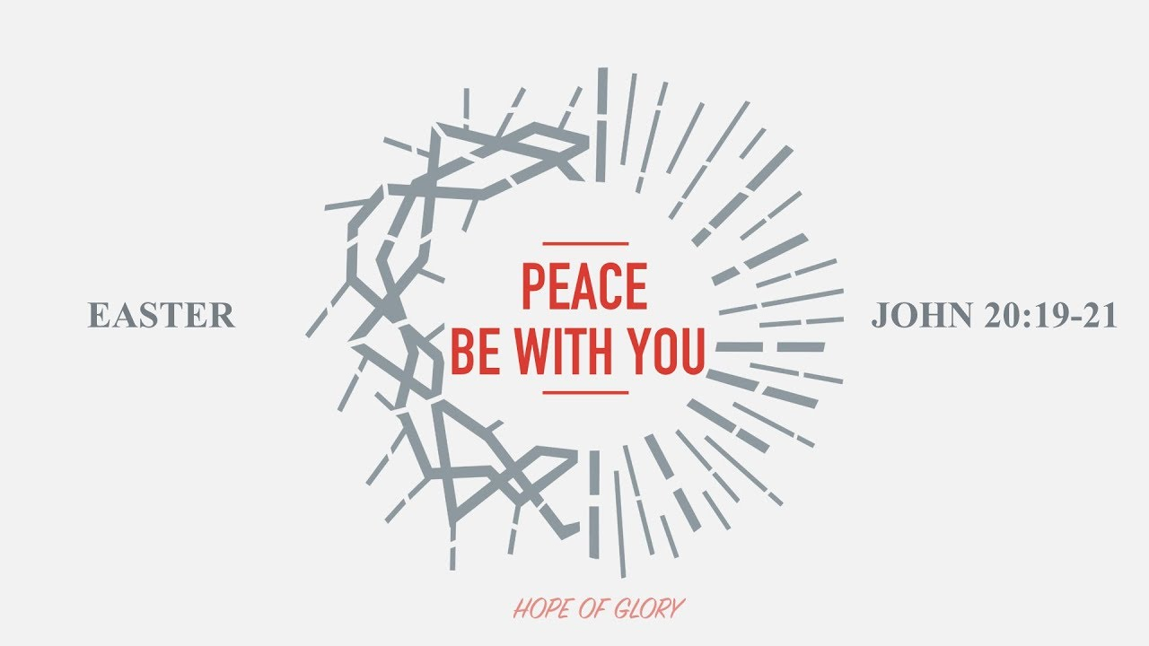 PEACE BE WITH YOU - 4 21 19 MESSAGE