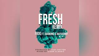 FIDQ FT DIAMOND  RAYVANNY - FRESH REMIX (Official Audio)