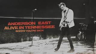 Anderson East - Sorry You're Sick (Live)