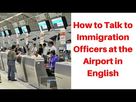 How to Talk to Immigration Officers at the Airport in Englis