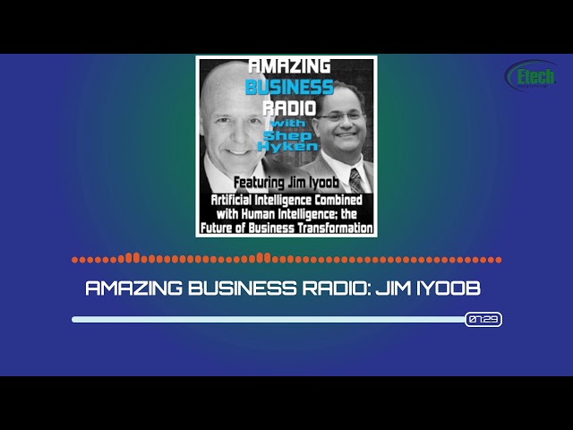 Amazing Business Radio: Jim Iyoob - Shep Hyken