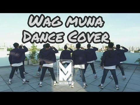 Wag Muna | Mastermind