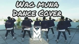 Mastermind Dance Cover Music: Wag Muna by O.C. DAWGS Thank you so m...