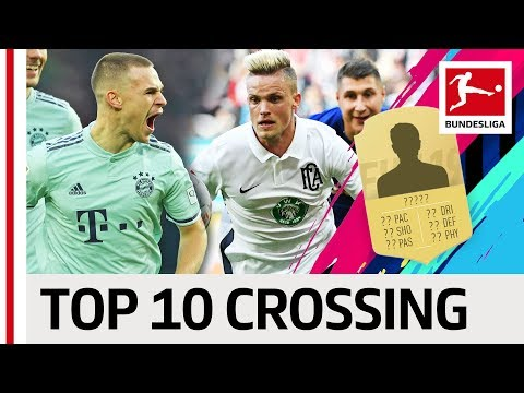 Top 10 Crossing - EA SPORTS FIFA 19 - Kimmich, James, Max & More