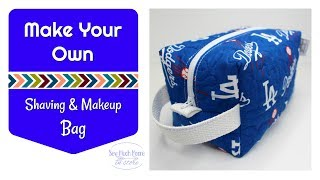 Shaving and Makeup Bags - DIY - Sew Your Own!