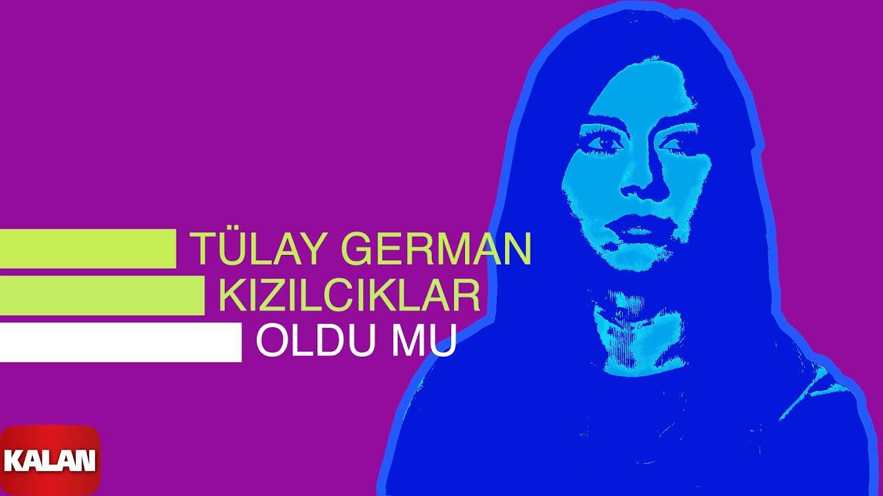 Tülay German - Kızılcıklar Oldu mu - [ Burçak Tarlası © 2000 Kalan Müzik ]