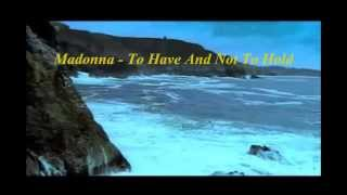 Madonna - To Have And Not To Hold (subtitulada)