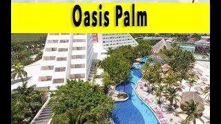 Oasis Palm Cancun 2018
