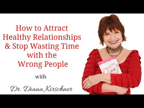 how-to-attract-healthy-relationships-and-stop-wasting-time-with-the-wrong-people!