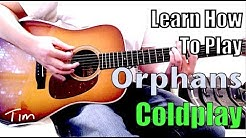 Coldplay Orphans Guitar Lesson, Chords, and Tutorial