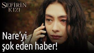 Sefirin Kızı 2. Bölüm - Nare'yi Şok Eden Haber!