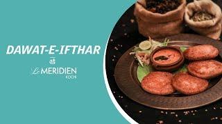 Break the Ramadan fast at Le Meridien Kochi | Le Meridien Kochi