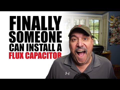 I Found Someone That Can Install A Flux Capacitor!