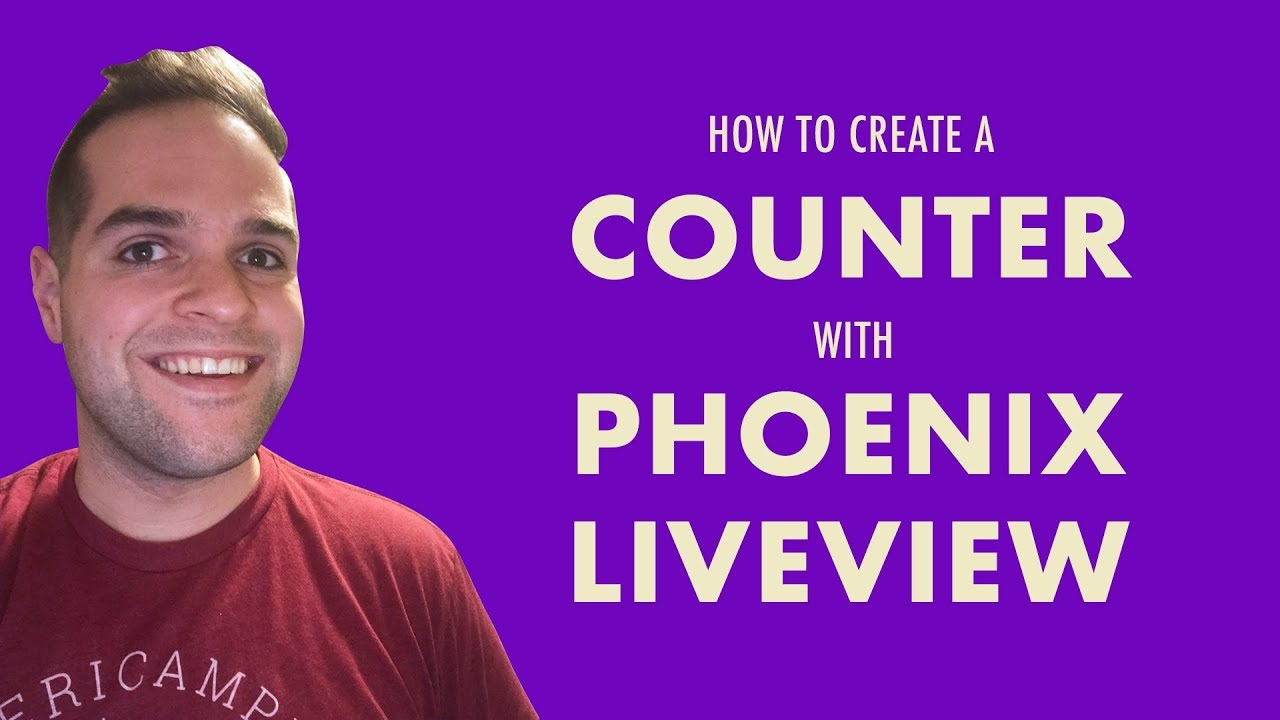 How to Create a Counter with Phoenix LiveView | Dennis Beatty