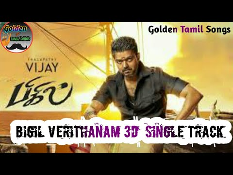 bigil-verithanam-3d-single-track-song-#bigil-#verithanam-#3dsongs-#singletrack