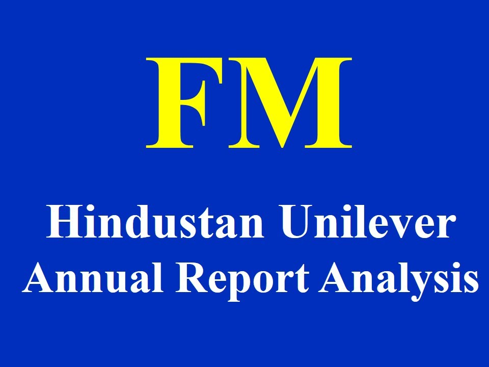 Hindustan Unilever Annual Report Analysis YouTube – Annual Report Analysis Sample