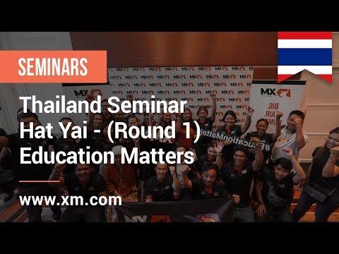 XM.COM - 2019 - Thailand Seminar - Hatyai - (Round 1) - Education Matters