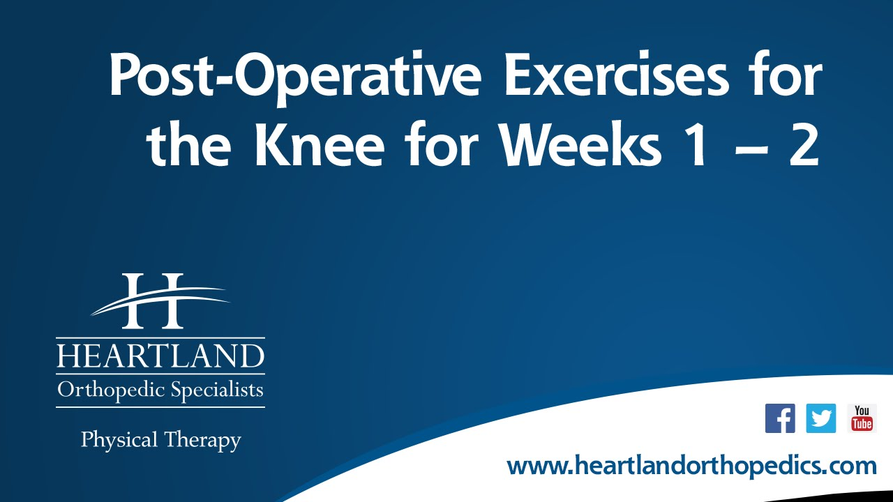 Post-Operative Exercises Weeks 1-2 for Total Knee
