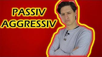 Passiv aggressiv - so erkennst du dieses Verhalten und wirst es los (2 klare Schritte!)