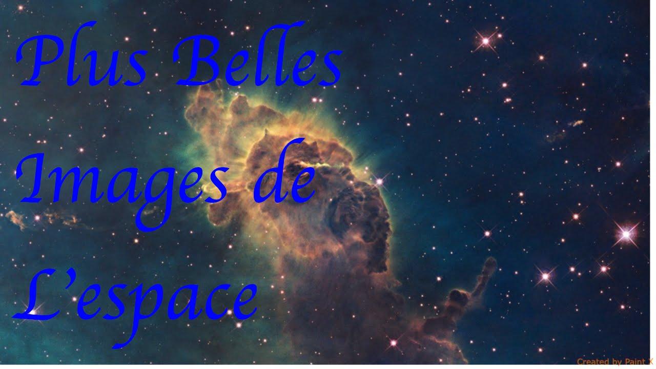 Compilation plus belles images de l 39 espace youtube - Les sinsin de l espace ...