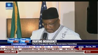 FG,US Inaugurate Security Govt Cmtte On Insurgency Fight