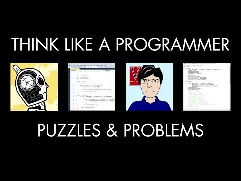 Think Like a Programmer, Episode 2: Puzzles & Problems (Fixed Audio)