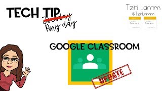 The NEW Google Classroom Updates! (2018)