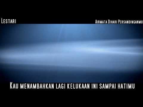 Lestari - Airmata Dihari Persandinganmu (Lirik)