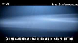 Download Lestari - Airmata Dihari Persandinganmu (Lirik)