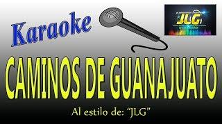 CAMINOS DE GUANAJUATO - Karaoke como Tierra Caliente - JLG