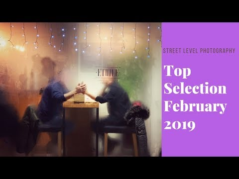 Street Photography: Top Selection - February 2019 -