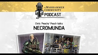 The Warhammer Community Podcast: Episode 25 - Necromunda