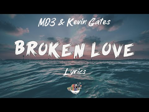 MO3 & Kevin Gates – Broken Love (Lyrics) | Wave Classic