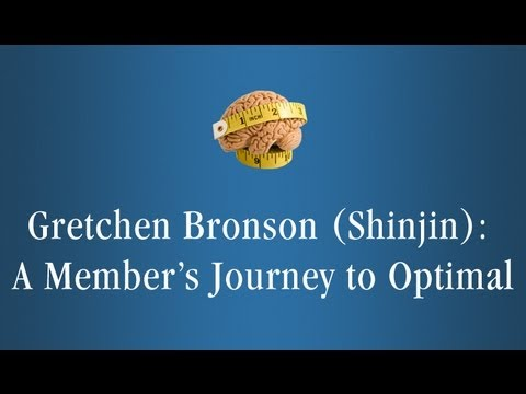Gretchen Bronson (Shinjin): A Members Journey To Optimal