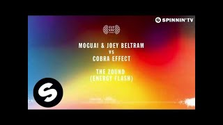 MOGUAI & Joey Beltram vs Cobra Effect - The Zound (Energy Flash)