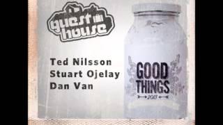 Ted Nilsson, Stuart Ojelay, Dan Van - Good Things - Guesthouse Music
